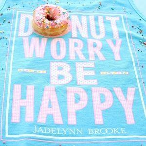 "Jadelyn Brooke ""D🍩nut Worry Be Happy"""